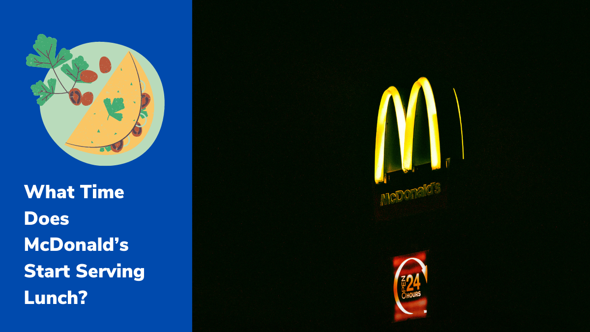 What Time Does McDonald's Start Serving Lunch?